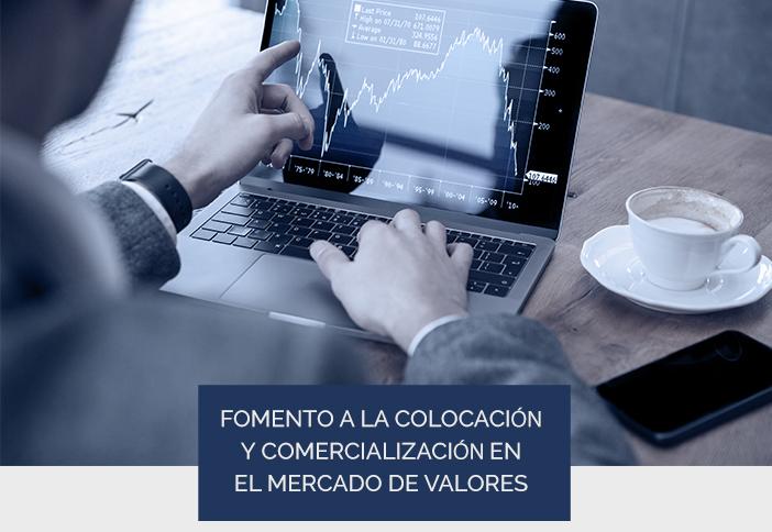 Fomento a la Colocación y Comercialización en  el Mercado de Valores